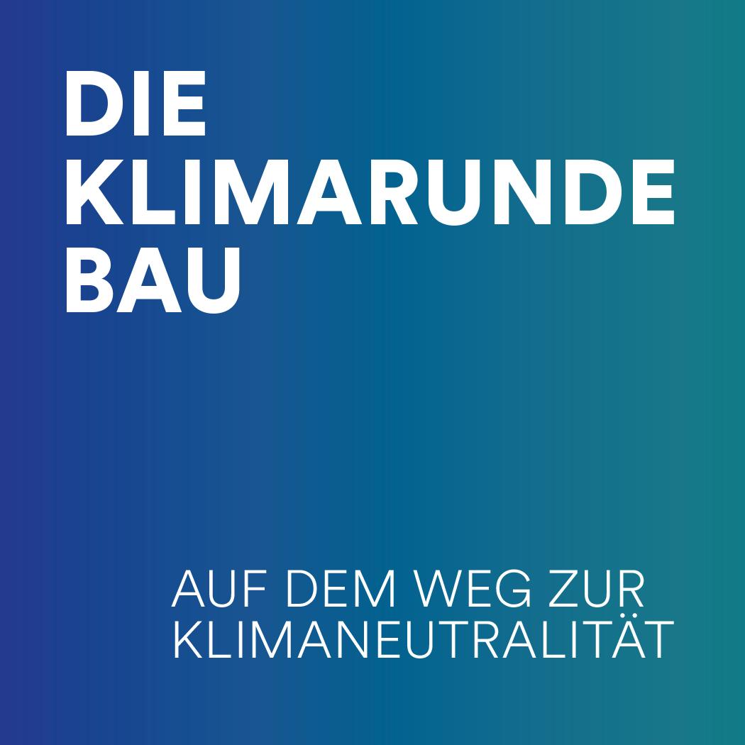 Klimarunde BAU positioniert sich – Initiative pro Klima- und Ressourcenschutz